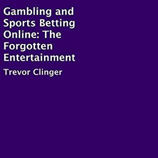 Gambling and Sports Betting Online: The Forgotten Entertainment audiobook cover art