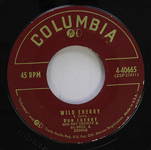 Don Cherry with Ray Conniff & his Orch. & Chorus 45 RPM Wild Cherry / I''m Still A King To You