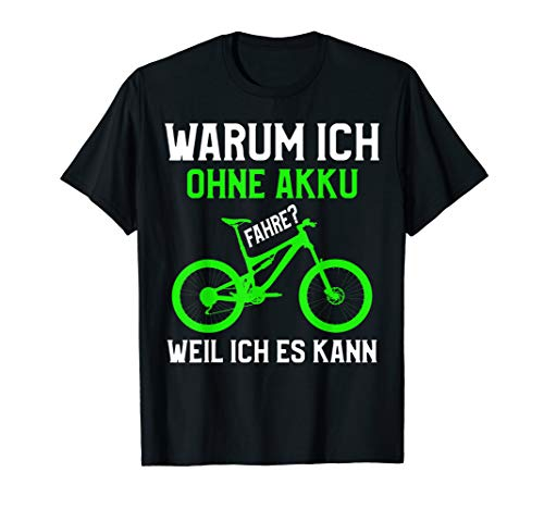Cooles Mountainbike T-Shirt MTB ohne Akku Statement