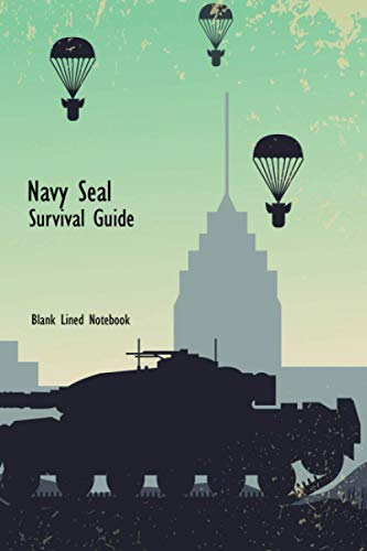 Navy seal survival guide Blank Lined Notebook: 110 Pages, 6 x 9 inches perfect Gift Ideas Drawing or Doodling & Writing Journal Notebook Organizer