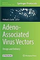 Adeno-Associated Virus Vectors: Design and Delivery (Methods in Molecular Biology, 1950)