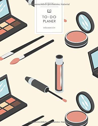 To-Do Planer: Make-Up Wimperntusche . To Do Listen Block Wochen Buch. Wöchentliche Übersicht...