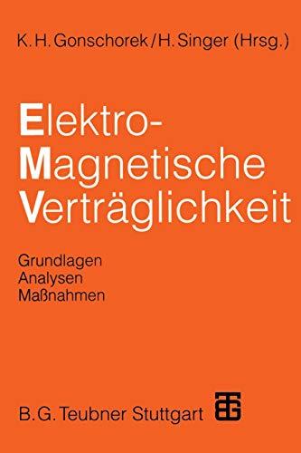 Elektromagnetische Verträglichkeit: Grundlagen, Analysen, Maßnahmen (German Edition)