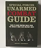 Special Forces Unarmed Combat Guide: Hand-to-Hand Fighting Skills From The World's Most Elite Military Units
