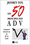 Les 50 principes des ADV - Comment devenir un as de la vente