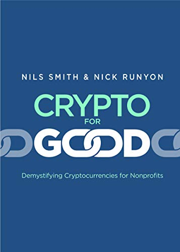 Crypto For Good: Demystifying Cryptocurrencies for Nonprofits