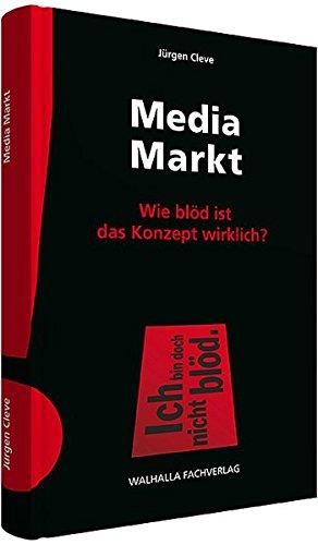 Media Markt: Wie blöd ist das Konzept wirklich?