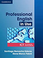 Professional English in Use ICT: For Computers and the Internet