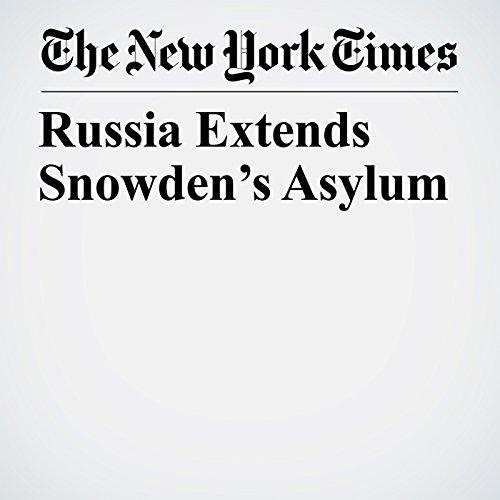 Russia Extends Snowden's Asylum copertina