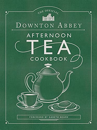 The Official Downton Abbey Afternoon Tea Cookbook: Teatime Drinks, Scones, Savories & Sweets (Downton Abbey Cookery) (English Edition)