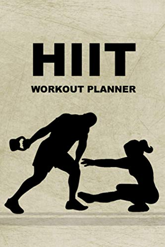 HIIT Workout Planner: 3 Months High Intensity Interval Training Program: Undated Daily Cardio and St