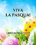 VIVA LA PASQUA!: Libro interattivo - Libro per le vacanze di Pasqua - Libro per bambini 6 - 10 anni - Libro da colorare e compilare - Disegni da ... per le vacanze di Pasqua - Idea regalo