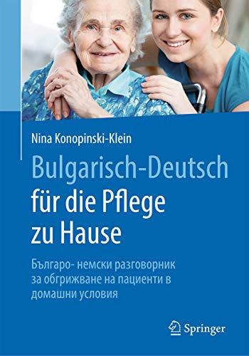 Bulgarisch-Deutsch für die Pflege zu Hause: Българо- немс