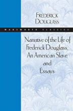 Narrative of the Life of Frederick Douglass, An American Slave and Essays (Wadsworth Classics)