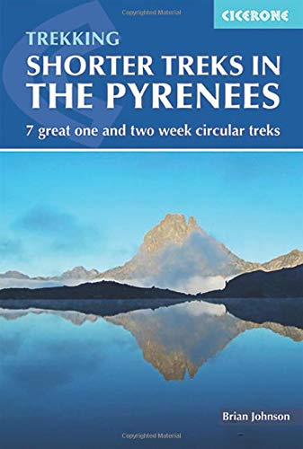 Shorter Treks in the Pyrenees: 7 great one and two week circular treks (Cicerone Trekking Guides)