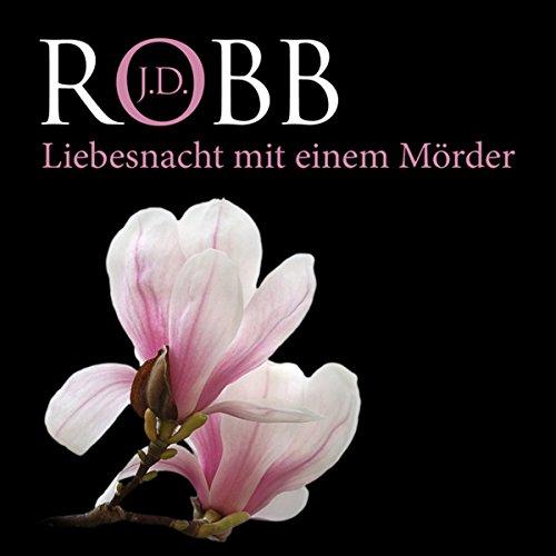 Liebesnacht mit einem Mörder (Eve Dallas 07) Titelbild