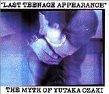 LAST TEENAGE APPEARANCE