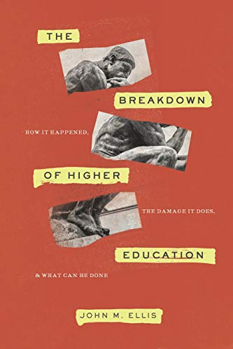 Compare Textbook Prices for The Breakdown of Higher Education: How It Happened, the Damage It Does, and What Can Be Done  ISBN 9781641770880 by Ellis, John M.
