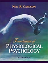 Foundations of Physiological Psychology (with Neuroscience Animations and Student Study Guide CD-ROM) (6th Edition)