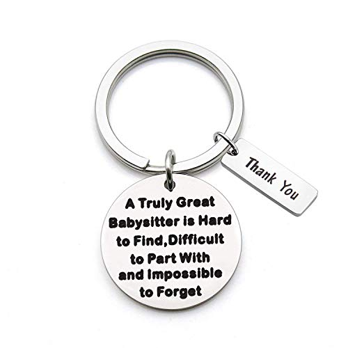 ENSIANTH Babysitter Gift A Truly Great Babysitter is Hard to find Difficult to Part with and Impossible to Forget Keychain Thank You Gift for Babysitter (Babysitter Keychain)