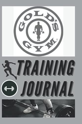 Gold's Gym Training Journal: Workout Journal - 6 x 9 inches - Stylish,...