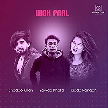 Woh Paal (feat. Zawad Khalid, Rangan Riddo)