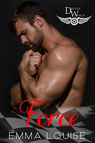 Force: A Driven World Novel (The Driven World) by [Emma  Louise , KB Worlds]
