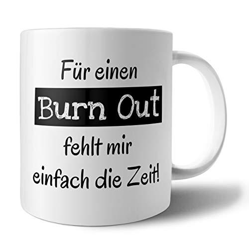 PHRASE 1 by FotoPremio Tasse mit lustigem Spruch - Für einen Burnout fehlt Mir einfach die Zeit | Kaffeetasse beidseitig Bedruckt | Geschenkidee für Freunde, Familie oder Lieblingskollegen
