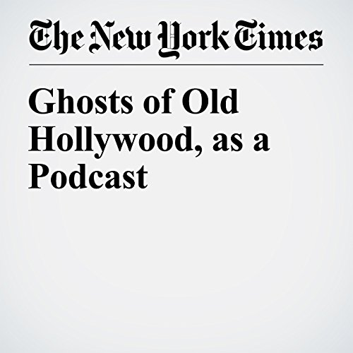 Ghosts of Old Hollywood, as a Podcast audiobook cover art