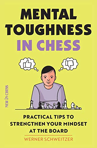Mental Toughness in Chess: Practical Tips to Strengthen Your Mindset at the Board