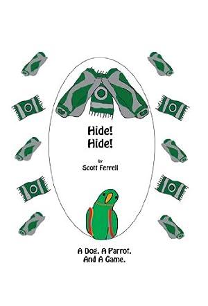 Hide! Hide!