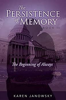 The Persistence of Memory Book 3: The Beginning of Always by [Karen Janowsky]