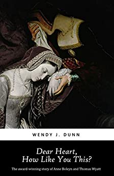 [Wendy J. Dunn]のDear Heart, How Like You This?: The Cost of Love. (English Edition)