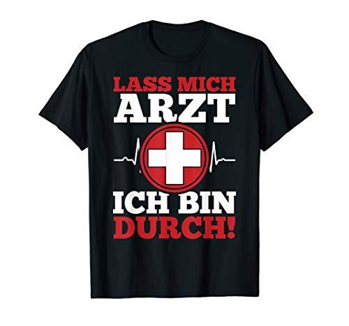 Lass Mich Arzt Ich Bin Durch Lustiges Arzt Kostüm Shirt