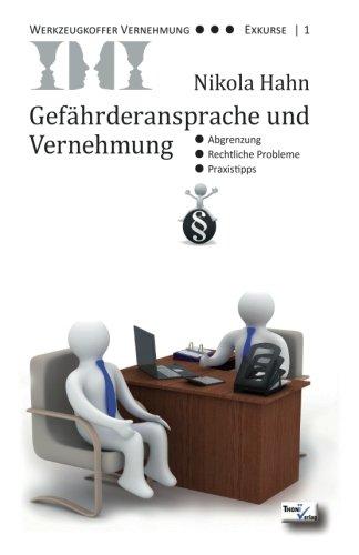 Gefährderansprache und Vernehmung: Abgrenzung - Rechtliche Probleme - Praxistipps (Werkzeugkoffer Vernehmung - Exkurse, Band 1)