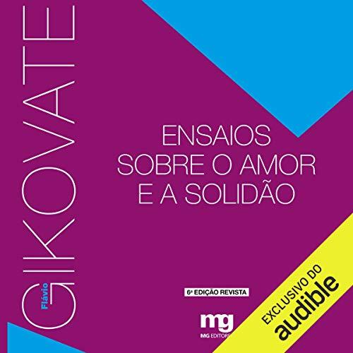 Ensaios sobre o Amor e a Solidão [Essays on Love and Solitude] audiobook cover art