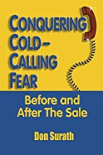 Conquering Cold-Calling Fear: Before and After the Sale