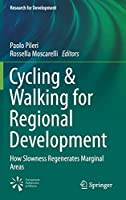 Cycling & Walking for Regional Development: How Slowness Regenerates Marginal Areas (Research for Development)