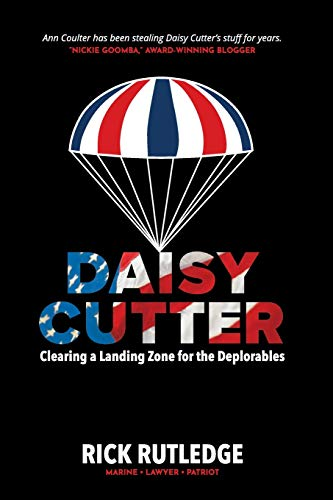 Daisy Cutter: Clearing a Landing Zone for the Deplorables