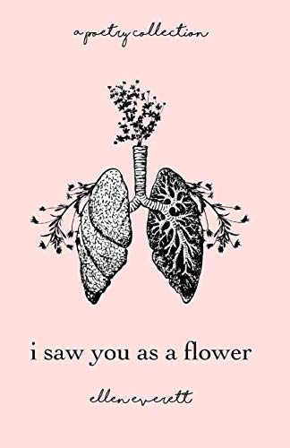 I Saw You As A Flower: A Poetry Collection
