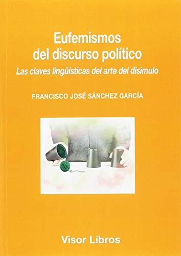 Eufemismos del discurso político: Las claves lingüísticas del arte del disimulo: 21 (Visor Lngüística)