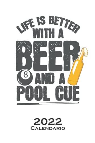 La vida es mejor con una cerveza y un taco de billar Calendario 2022: Calendario anual para Aficionados al deporte de precisión con porra