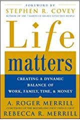 Life Matters : Creating a Dynamic Balance of Work, Family, Time & Money Hardcover