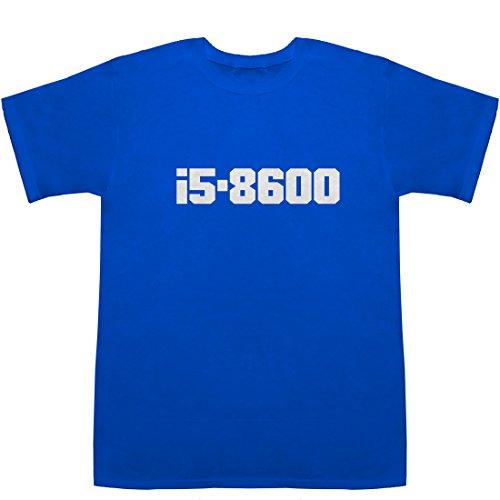 i5-8600 T-shirts ブルー S【i5 8600k windows 7】【i5 8400 vs i5 8600k】