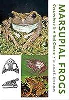 Marsupial Frogs: Gastrotheca& Allied Genera