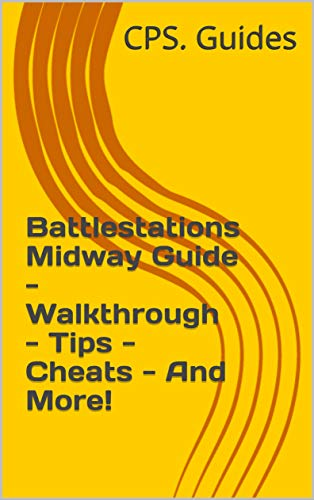 Battlestations Midway Guide - Walkthrough - Tips - Cheats - And More! (English Edition)