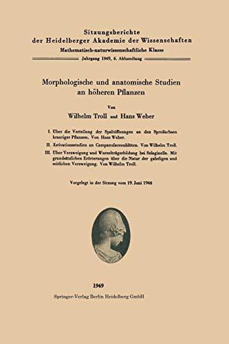 Morphologische und anatomische Studien an höheren Pflanzen (Sitzungsberichte der Heidelberger Akademie der Wissenschaften (1949 / 6))