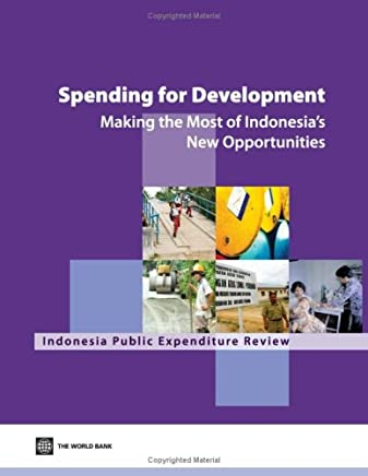 Spending for Development: Making the Most of Indonesia's New Opportunities: Indonesia Public Expenditure Review 2007