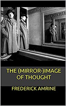 The (Mirror-)Image of Thought (Anthroposophical Studies Book 12) by [Frederick Amrine]