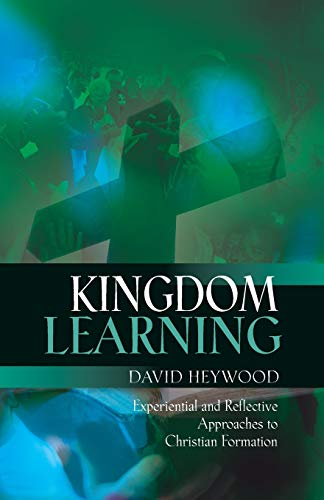 Kingdom Learning: Experiential and Reflective Approaches to Christian Formation and Discipleship